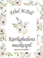 Kærlighedens maskespil - Ethel M. Dell
