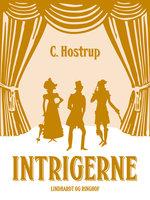 Intrigerne - C. Hostrup