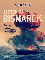 Jagten på Bismarck - C.S. Forester