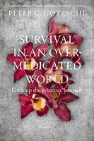 Survival in an overmedicated world - Peter Gøtzsche