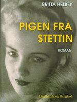 Pigen fra Stettin - del 1 - Britta Helbek