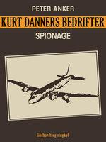 Kurt Danners bedrifter: Spionage - Peter Anker