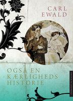 Også en kærlighedshistorie - Carl Ewald
