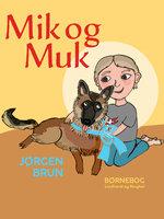 Mik og Muk - Jørgen Brun