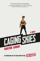 Caging Skies - Christine Leunens