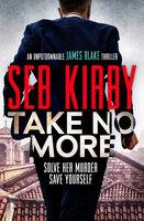 Take No More - Seb Kirby