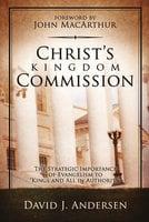 Christ's Kingdom Commission - David J. Andersen