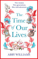 The Time of Our Lives - Abby Williams