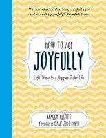 How to Age Joyfully - Maggy Pigott