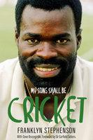 My Song Shall Be Cricket - Dave Bracegirdle,Franklyn Stephenson