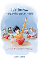 It's Time... To do the Inner Work - Aruna Ladva