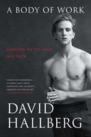 A Body of Work: Dancing to the Edge and Back - David Hallberg