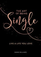 The Art of Being Single - Candi Willliams