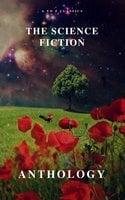 The Science Fiction Anthology - Ben Bova, Andre Norton, Philip K. Dick, Murray Leinster, Marion Zimmer Bradley, Harry Harrison, Lester del Rey, Fritz Leiber, Reading Time