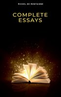 Complete Essays - Michel de Montaigne