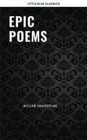 Epic Poems - Various Authors, William Shakespeare, Homer, Dante Alighieri, Virgil, John Milton