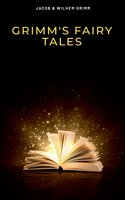 Grimm's Fairy Tales - Jacob Grimm,Wilhem Grimm