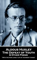 The Defeat of Youth & Other Poems - Aldous Huxley
