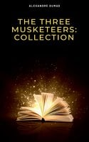 The Three Musketeers: Collection - Alexandre Dumas