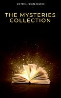 Victor L. Whitechurch: The Mysteries Collection - Victor L. Whitechurch