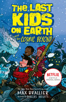 The Last Kids on Earth and the Cosmic Beyond - Max Brallier