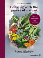 Cooking With the Power of Nature - Christine Saahs