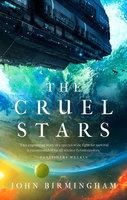 The Cruel Stars - John Birmingham