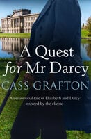 A Quest for Mr Darcy - Cass Grafton