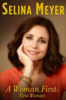 A Woman First: First Woman - Selina Meyer