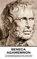 Agamemnon - Seneca