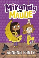 Miranda and Maud: Banana Pants! - Emma Wunsch