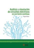 Análisis y simulación de circuitos eléctricos en corriente continua - Miguel Alfonso Altuve Paredes
