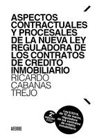 Aspectos contractuales y procesales de la nueva Ley reguladora de los contratos de crédito inmobiliario - Ricardo Cabanas Trejo