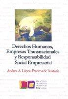Derechos humanos, empresas transnacionales y responsabilidad social empresarial - Andrea A. López-Francos de Busturia