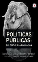 Políticas Públicas: Del diseño a la evaluación - Rafael Fernando Vargas Salinas,Victor Raúl Vicente Becerra Córdova
