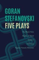 Five Plays - Goran Stefanovski