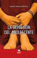 La depresión del adolescente - Agustín Valbuena Briones