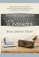 Instrumentos en las manos del Redentor - Paul David Tripp