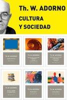 Pack Adorno IV. Cultura y Sociedad - Theodore W. Adorno