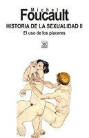 Historia de la Sexualidad II - Michel Foucault