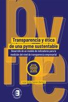 Transparencia y ética de una pyme sustentable - Jorge Alcides Quintero Quintero