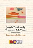 Justicia Transicional y Comisiones de la Verdad - Jorge Enrique Ibáñez Najar