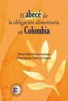El abecé de la obligación alimentaria en Colombia - Gloria Stella Rivera Ocampo, Elvio Hernán Collazos Solano