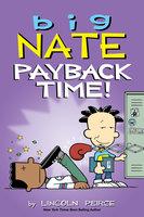 Big Nate: Payback Time! - Lincoln Peirce