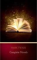 Mark Twain: Complete Novels - Mark Twain