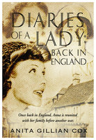 Diaries of a Lady: Back in England - Anita Gillian Cox