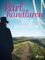 Pärlhandlaren - Stig Strömholm