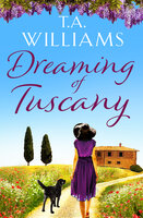 Dreaming of Tuscany - T.A. Williams