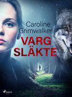 Vargsläkte - Caroline Grimwalker