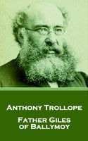 Father Giles of Ballymoy - Anthony Trollope